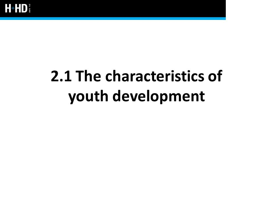 2.1 The characteristics of youth development