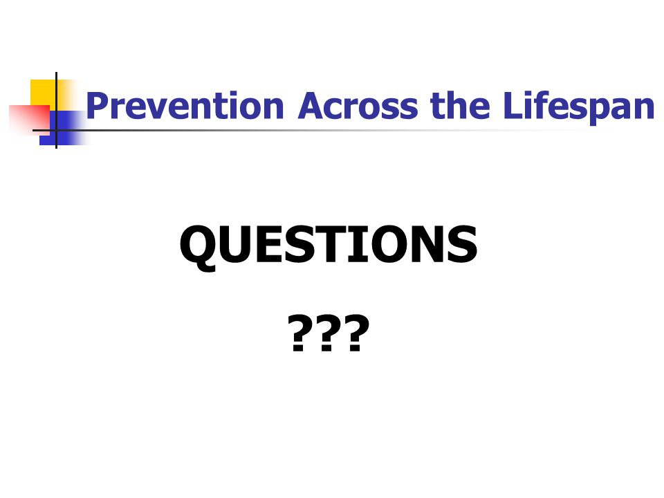 Prevention Across the Lifespan QUESTIONS ???