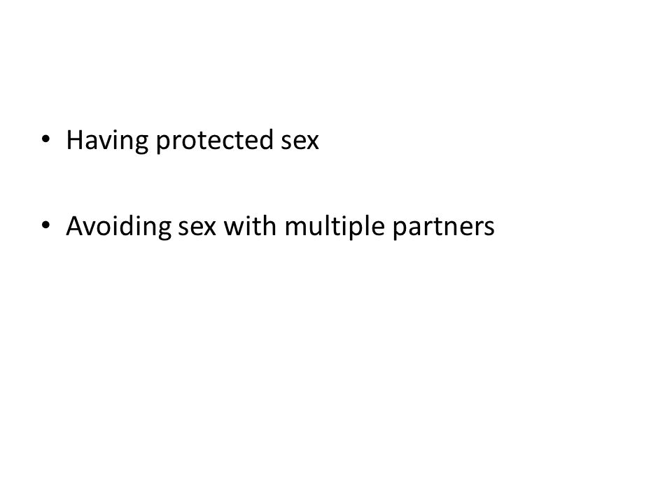 Having protected sex Avoiding sex with multiple partners