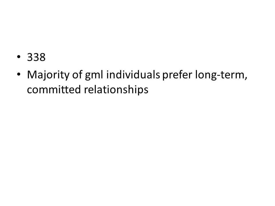 338 Majority of gml individuals prefer long-term, committed relationships