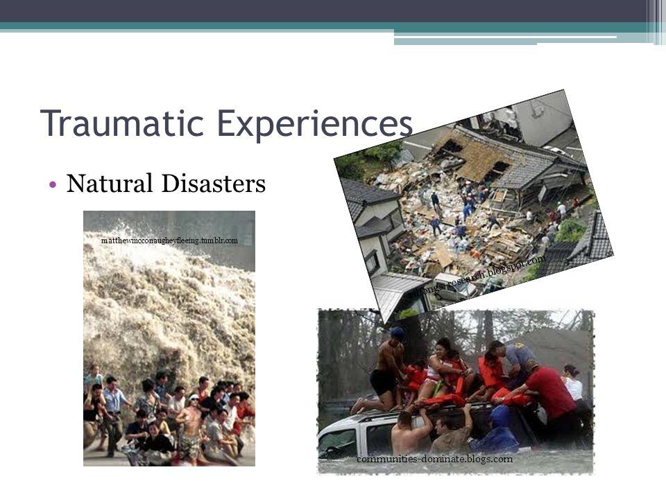 Traumatic Experiences Natural Disasters matthewmcconaugheyfleeing.tumblr.com communities-dominate.blogs.com yihongs-research.blogspot.com