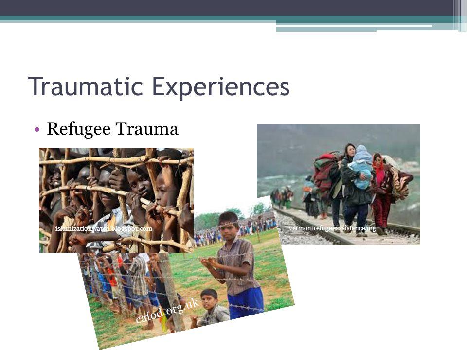 Traumatic Experiences Refugee Trauma cafod.org.uk vermontrefugeeassistance.org islamizationwatch.blogspot.com