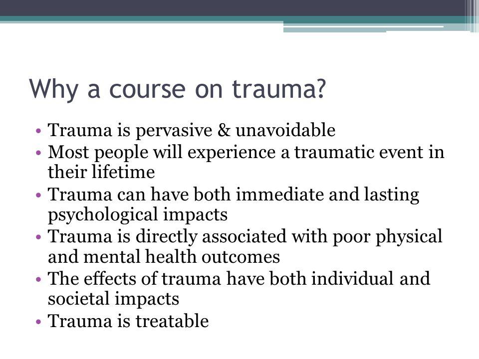 Why a course on trauma.