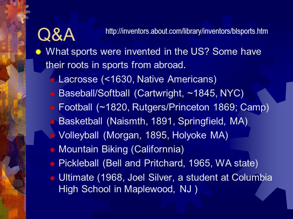 Q&A  What sports were invented in the US. Some have their roots in sports from abroad.