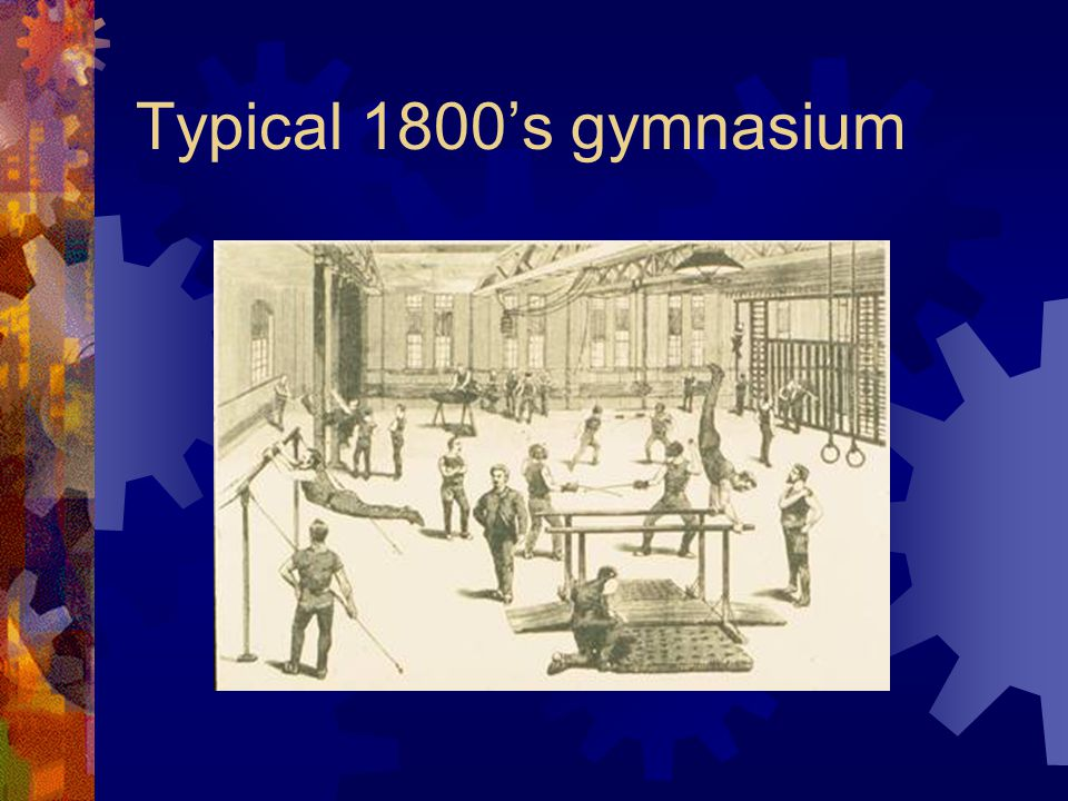 Typical 1800's gymnasium