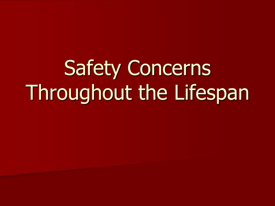 Safety Concerns Throughout the Lifespan