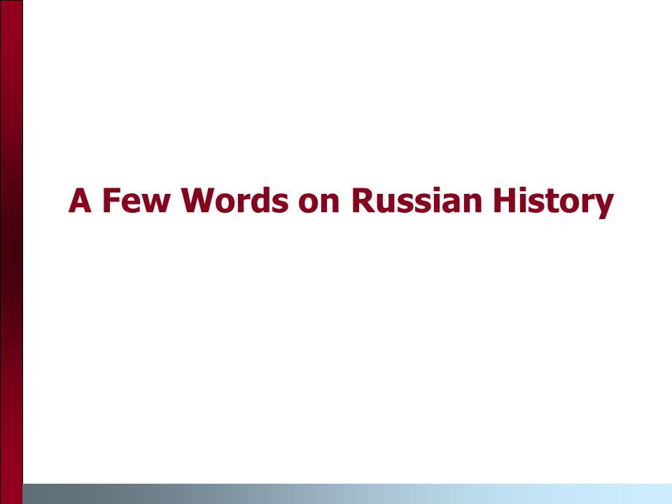 A Few Words on Russian History
