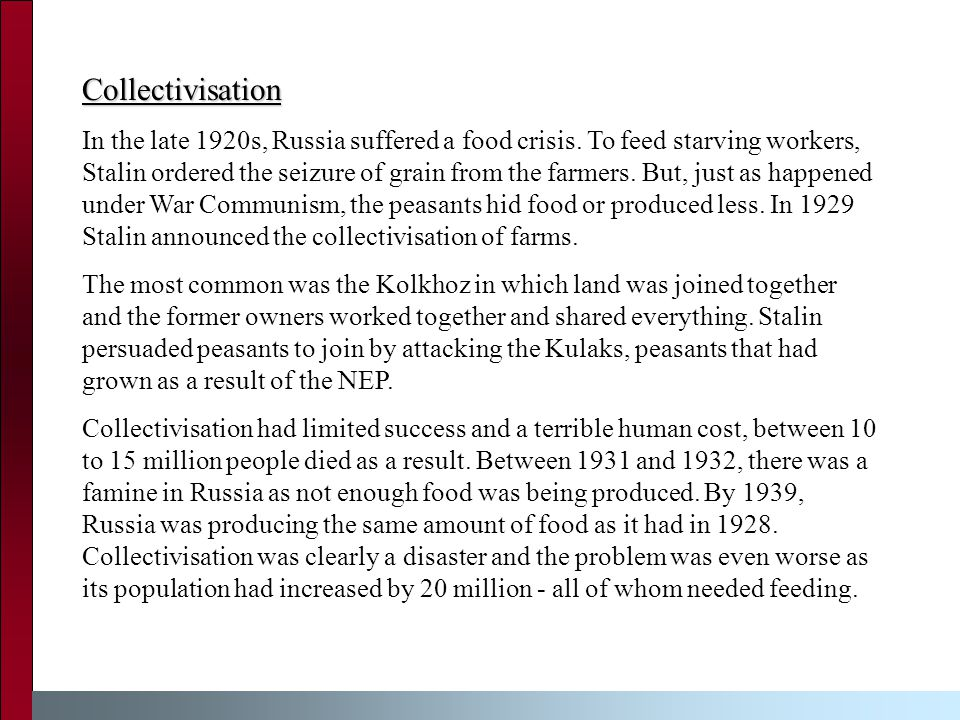 Collectivisation In the late 1920s, Russia suffered a food crisis.