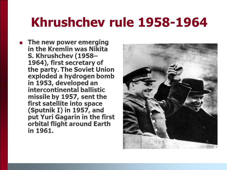 Khrushchev rule 1958-1964 The new power emerging in the Kremlin was Nikita S.