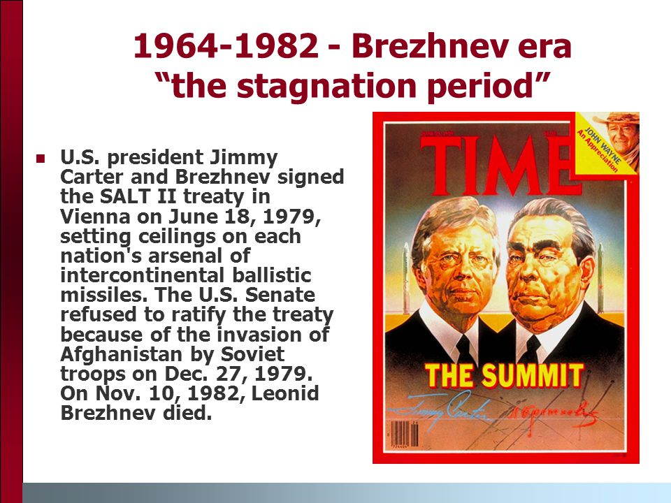 1964-1982 - Brezhnev era the stagnation period U.S.