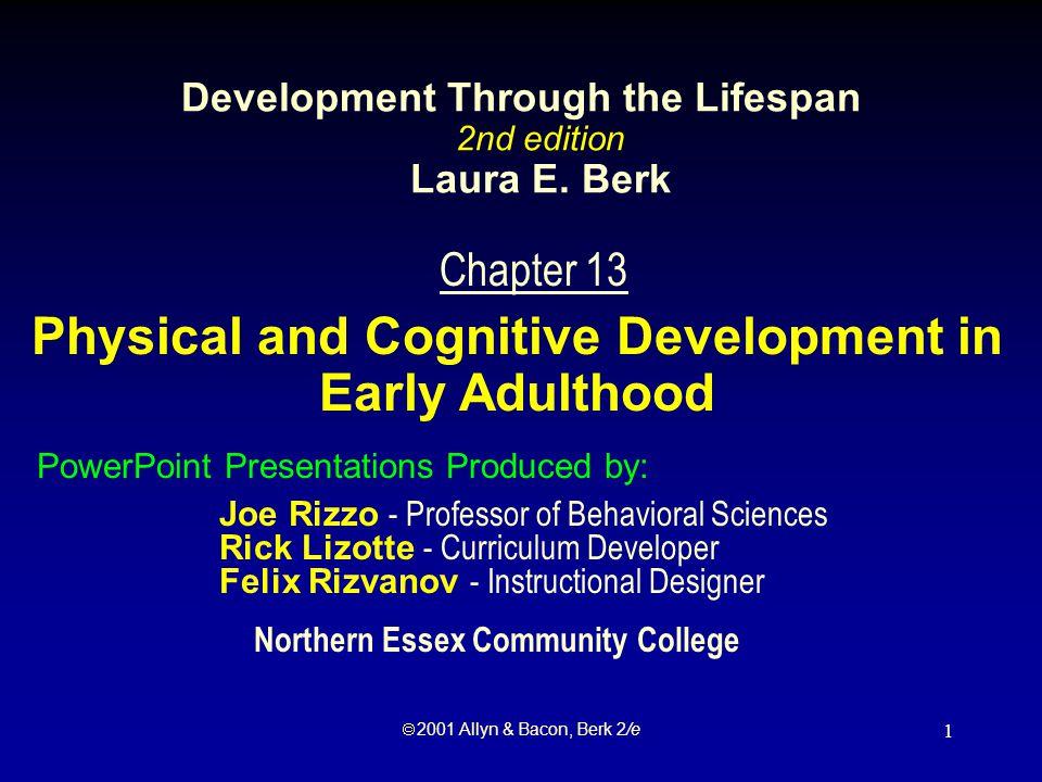  2001 Allyn & Bacon, Berk 2/e 12 Immune System Immune response –Specialized cells neutralize or destroy antigens.