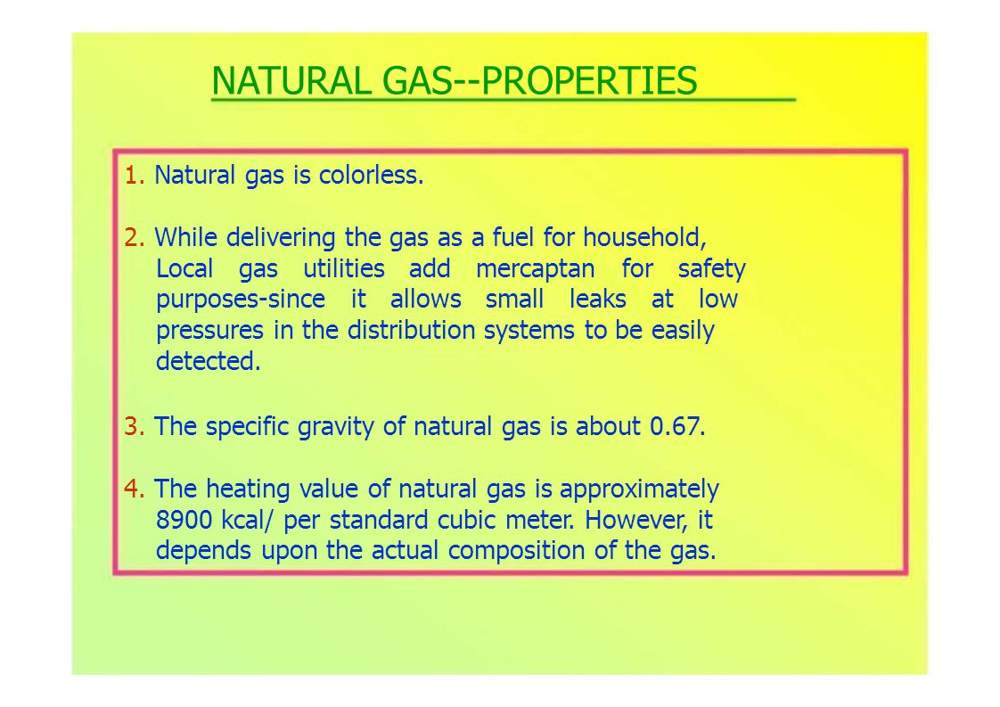1. Natural gas is colorless. 2.