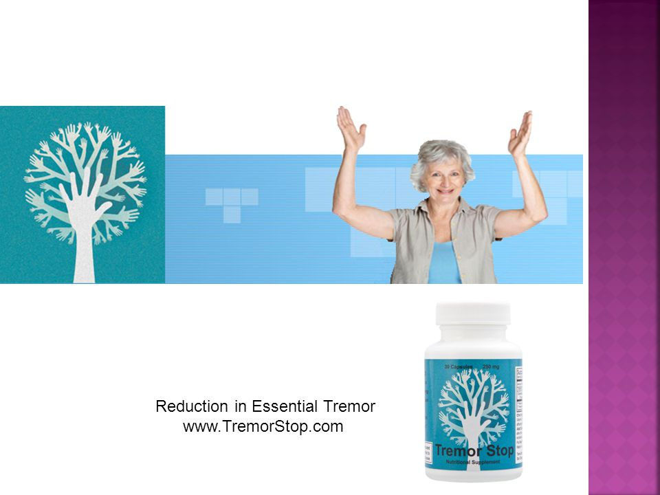 Reduction in Essential Tremor www.TremorStop.com