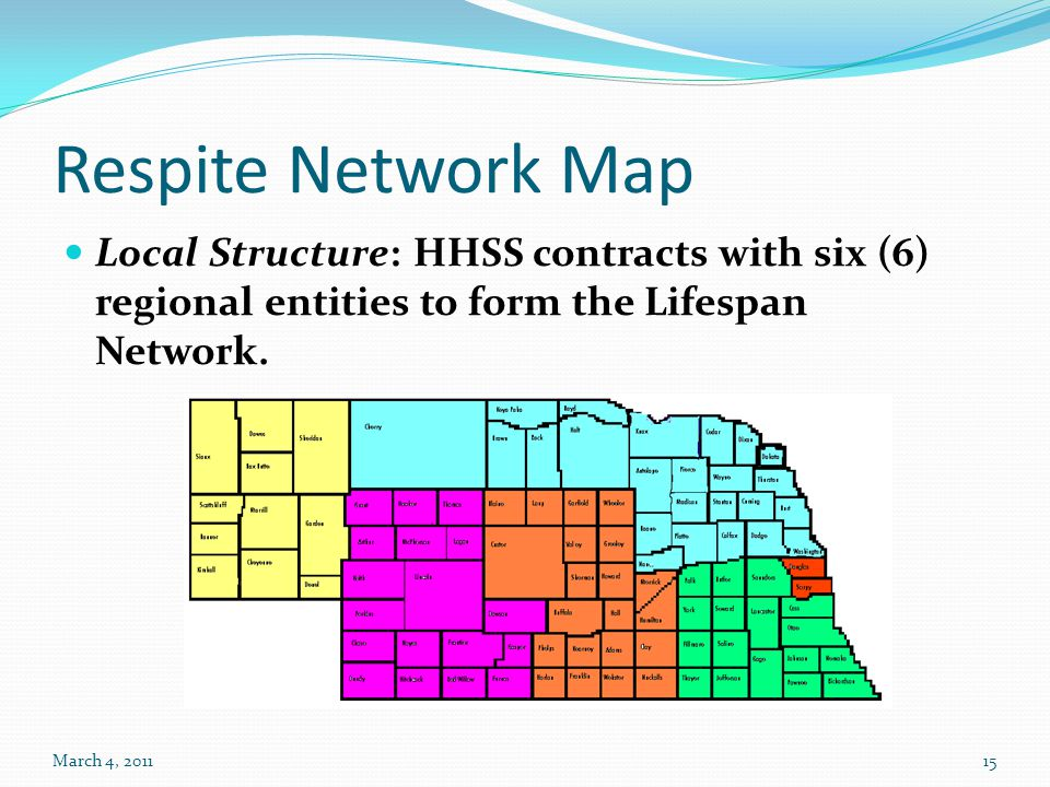 March 4, 201115 Respite Network Map Local Structure: HHSS contracts with six (6) regional entities to form the Lifespan Network.