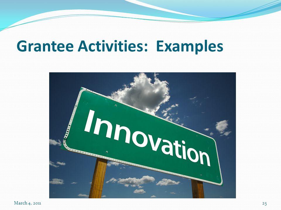 Grantee Activities: Examples March 4, 201125