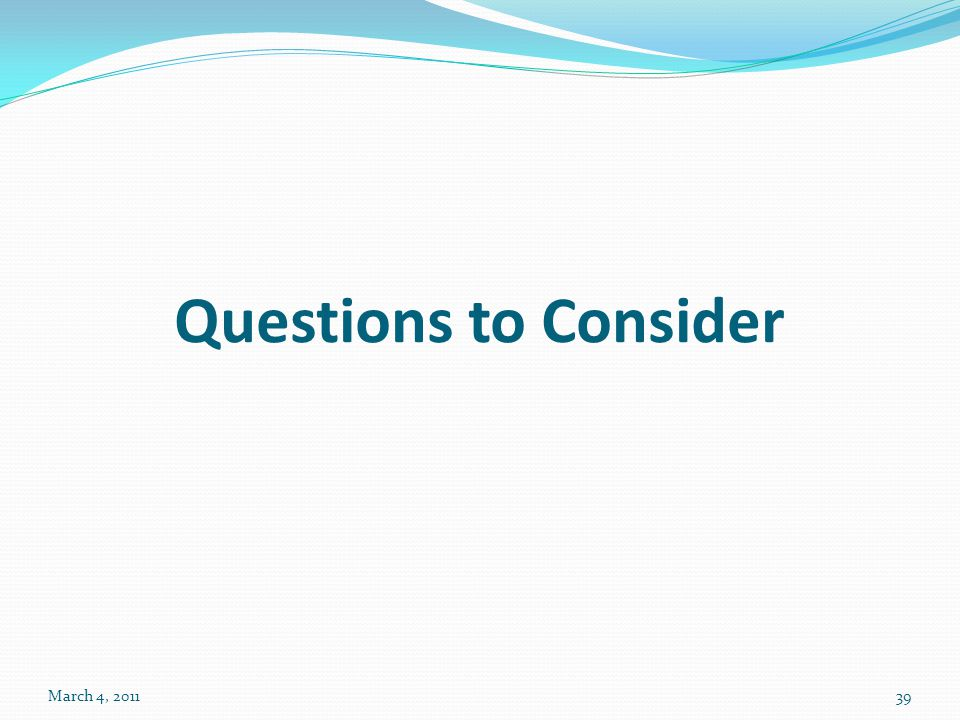 Questions to Consider March 4, 201139
