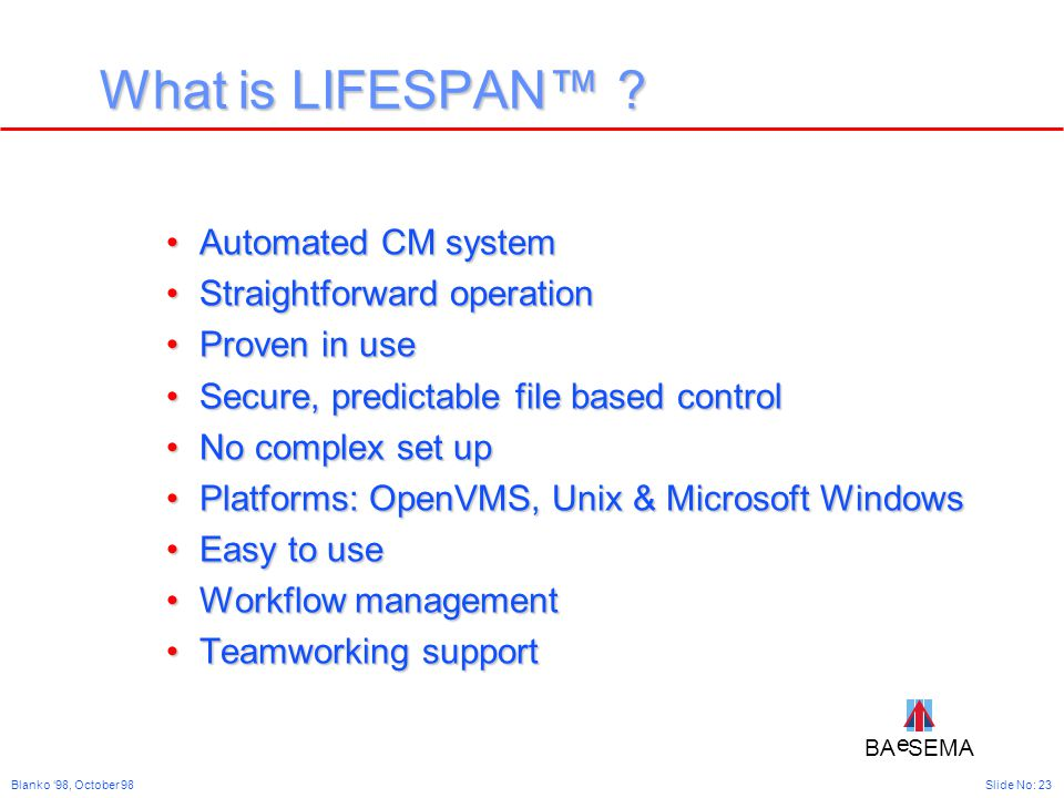 BA SEMA e e Slide No: 23Blanko '98, October 98 What is LIFESPAN™ .