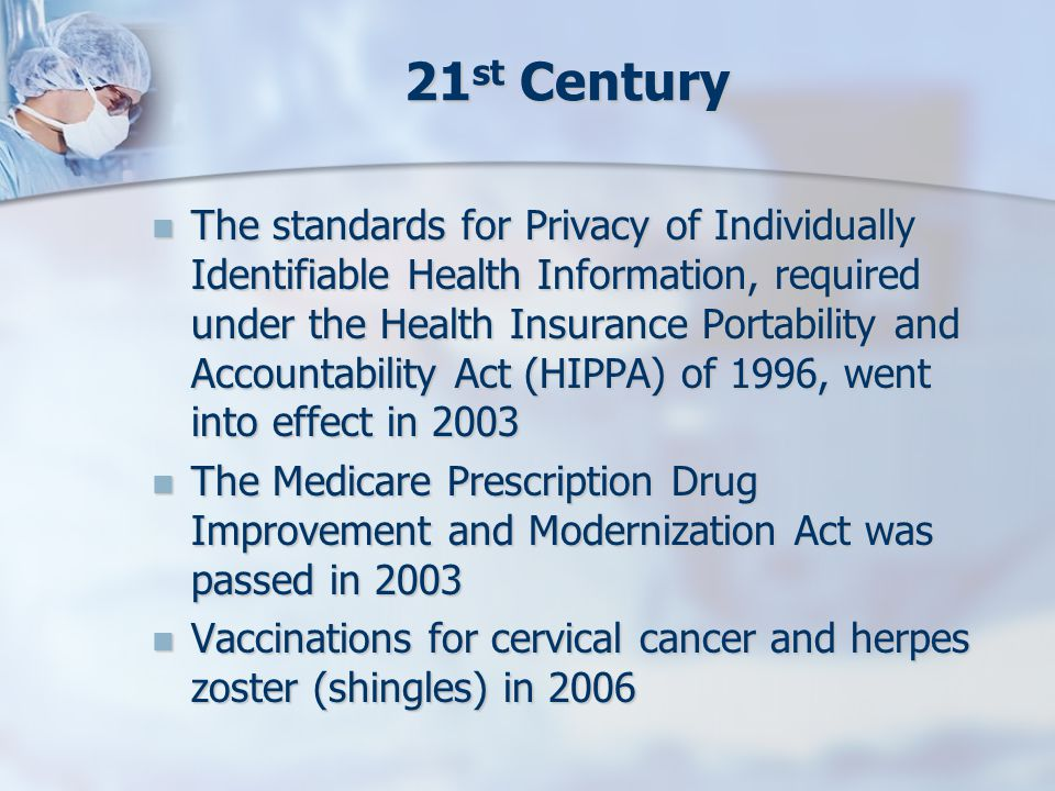 21 st Century The standards for Privacy of Individually Identifiable Health Information, required under the Health Insurance Portability and Accountab