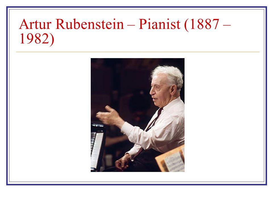 Artur Rubenstein – Pianist (1887 – 1982)