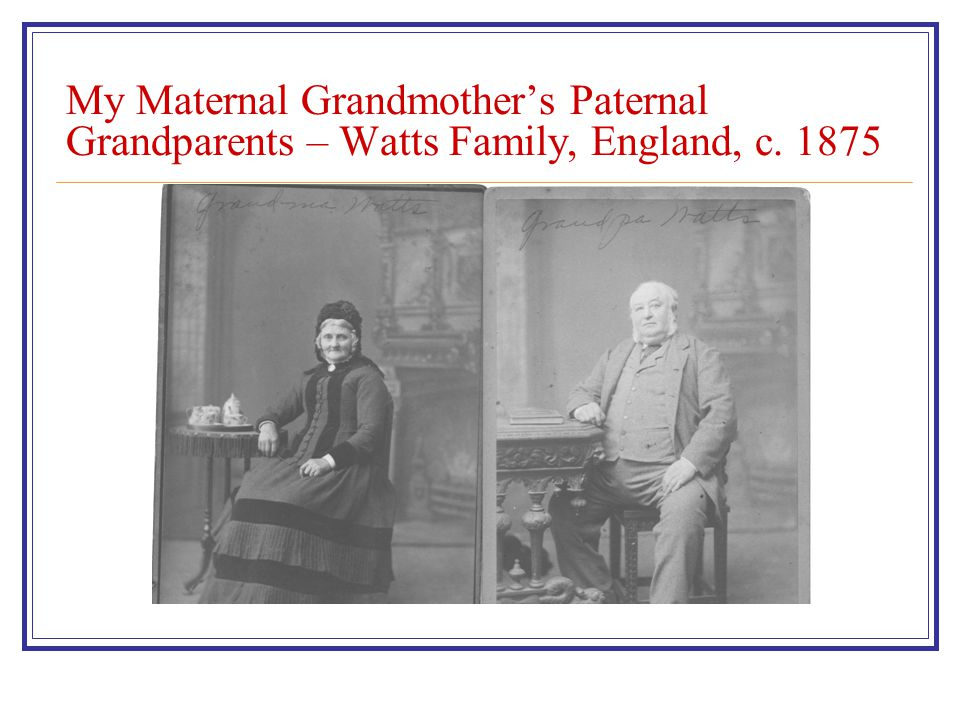 My Maternal Grandmother's Paternal Grandparents – Watts Family, England, c. 1875