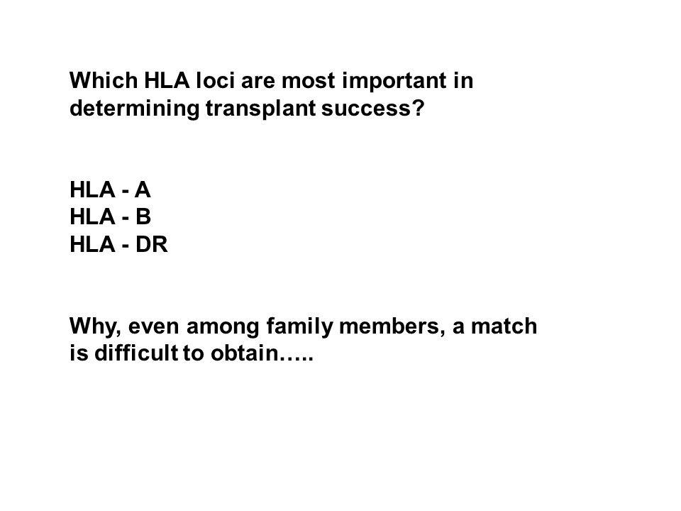 Which HLA loci are most important in determining transplant success.