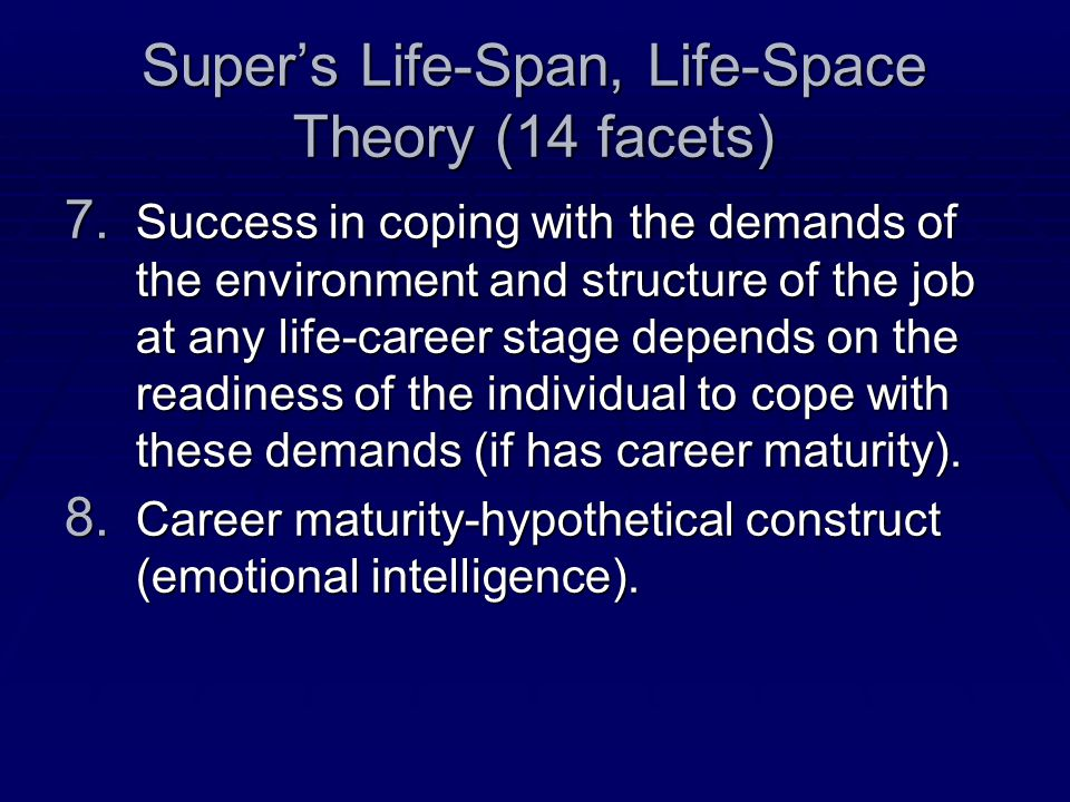 Super's Life-Span, Life-Space Theory (14 facets) 7.