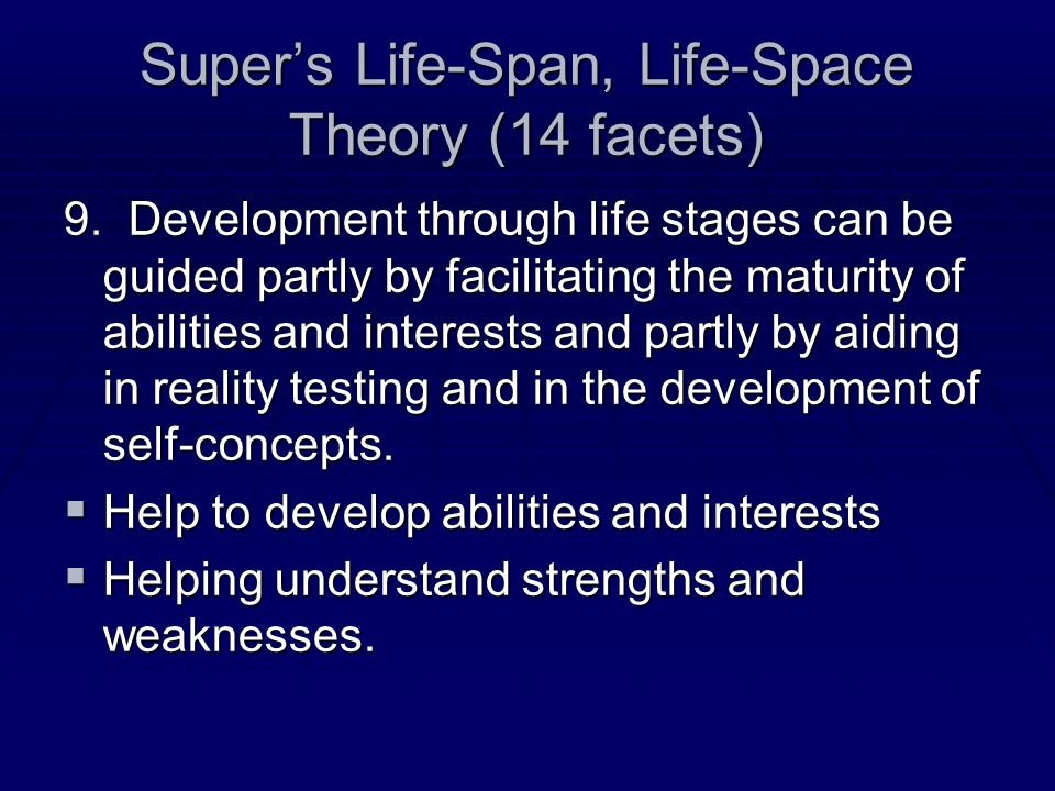 Super's Life-Span, Life-Space Theory (14 facets) 9.