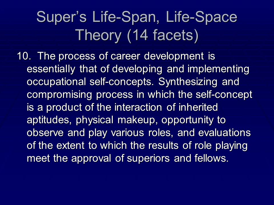 Super's Life-Span, Life-Space Theory (14 facets) 10.