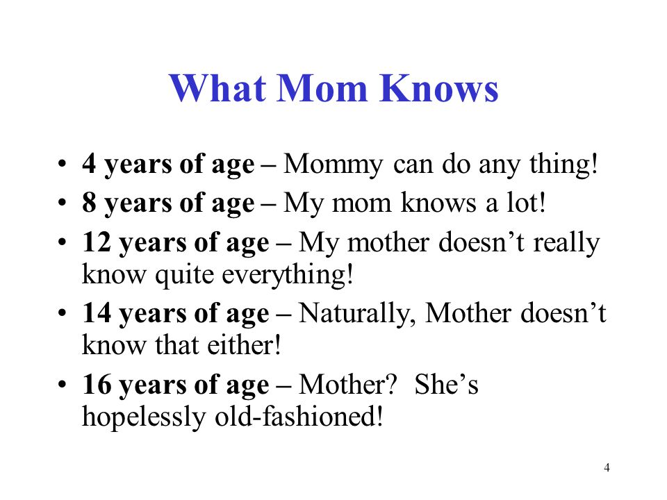 4 What Mom Knows 4 years of age – Mommy can do any thing.