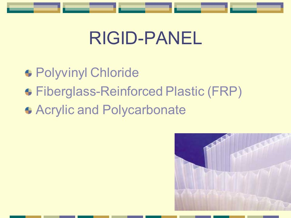 RIGID-PANEL Polyvinyl Chloride Fiberglass-Reinforced Plastic (FRP) Acrylic and Polycarbonate