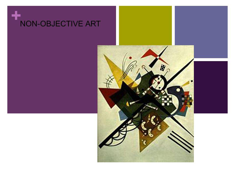 + Non-Objective Art NON-OBJECTIVE ART