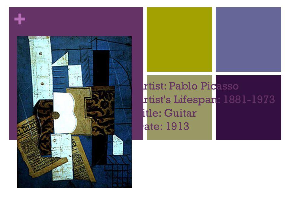 + Artist: Pablo Picasso Artist s Lifespan: 1881-1973 Title: Guitar Date: 1913