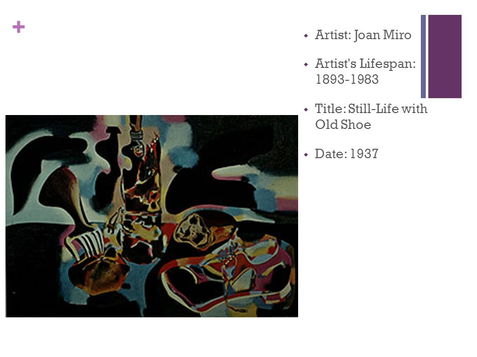 +  Artist: Joan Miro  Artist s Lifespan: 1893-1983  Title: Still-Life with Old Shoe  Date: 1937