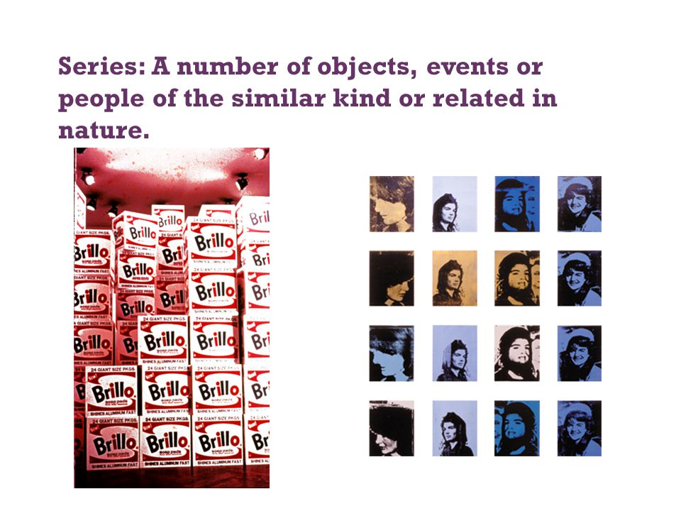 Series: A number of objects, events or people of the similar kind or related in nature. Jackie paintings, 1964,  AWF