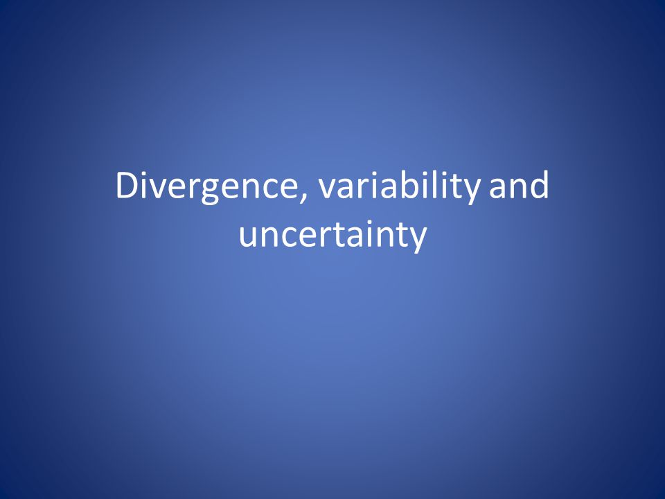 Divergence, variability and uncertainty