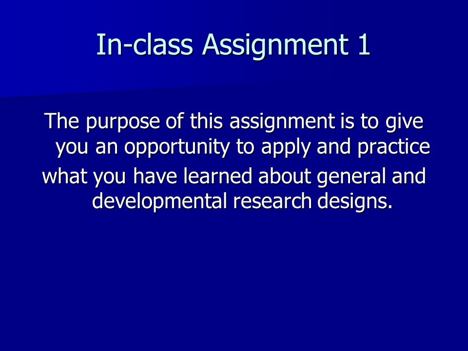 In-class Assignment 1 The purpose of this assignment is to give you an opportunity to apply and practice what you have learned about general and devel