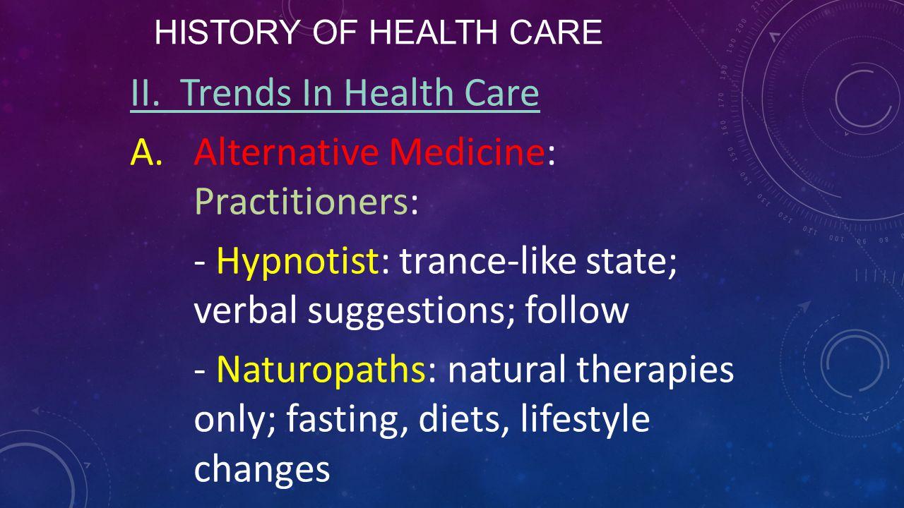 HISTORY OF HEALTH CARE II.