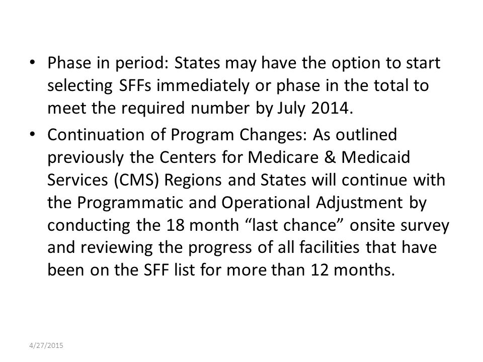 Phase in period: States may have the option to start selecting SFFs immediately or phase in the total to meet the required number by July 2014.