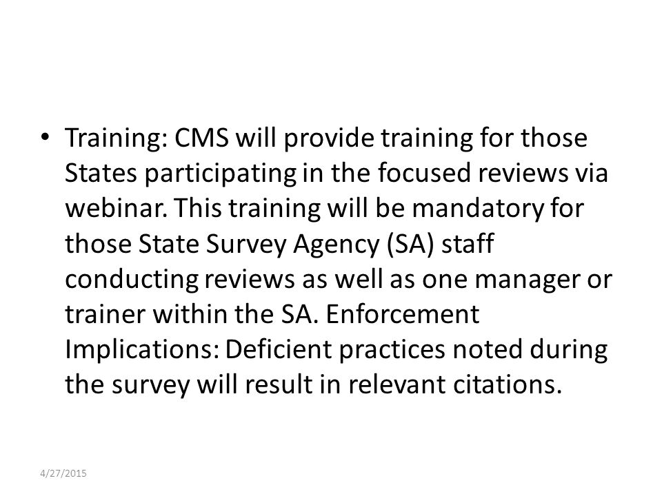 Training: CMS will provide training for those States participating in the focused reviews via webinar.