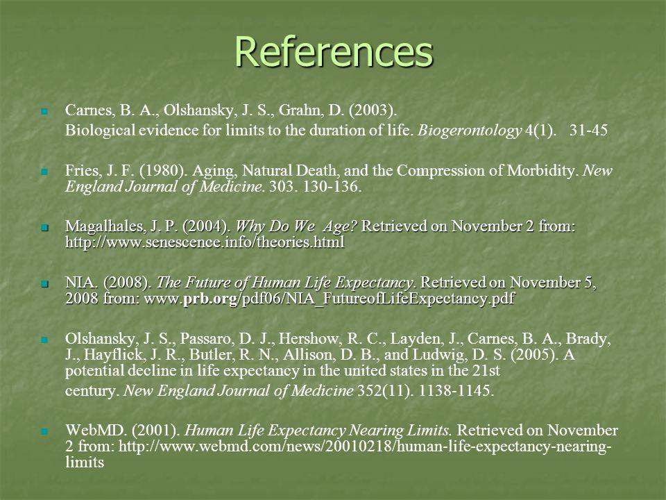 References Carnes, B. A., Olshansky, J. S., Grahn, D.