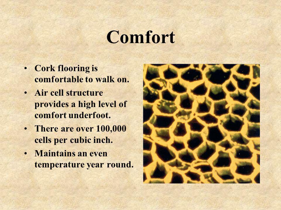Comfort Cork flooring is comfortable to walk on.