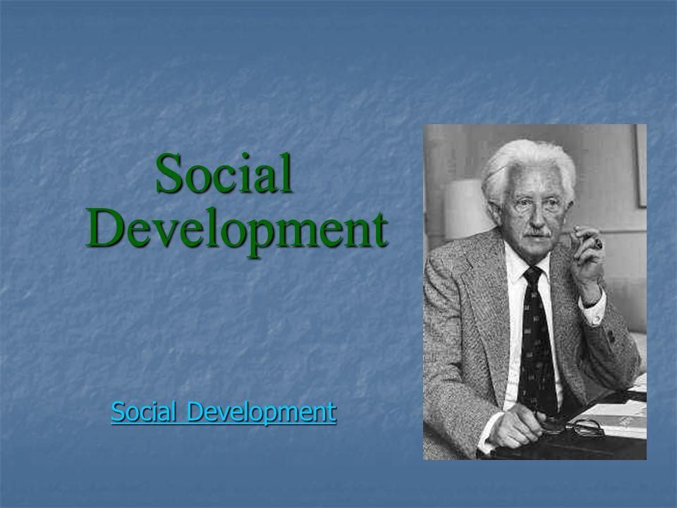Social Development Social Development Social Development