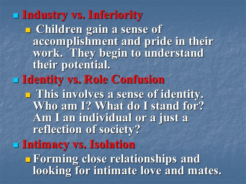Industry vs. Inferiority Industry vs.