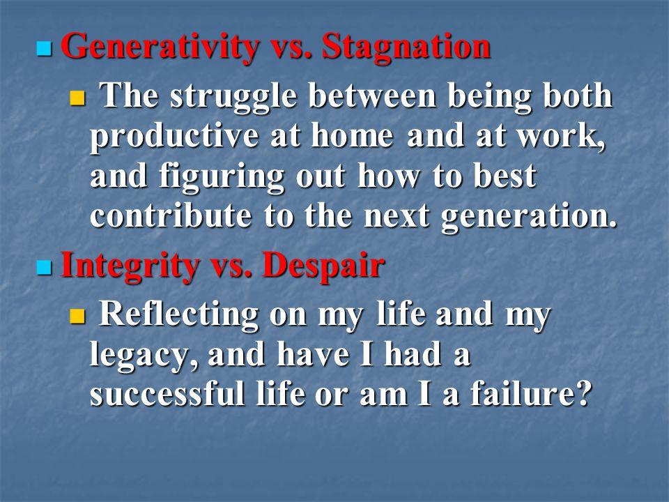 Generativity vs. Stagnation Generativity vs.
