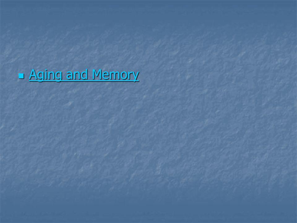 Aging and Memory Aging and Memory Aging and Memory Aging and Memory