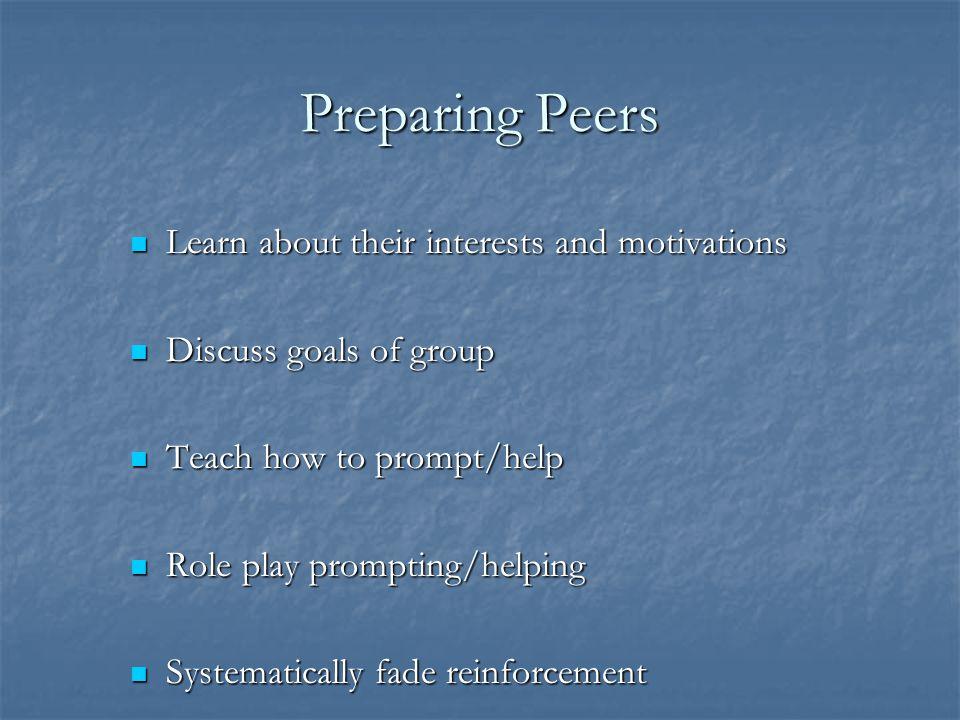 Peer Mediated Interventions Choose Peers Who Are… Choose Peers Who Are… A part of the child's social world A part of the child's social world Interest