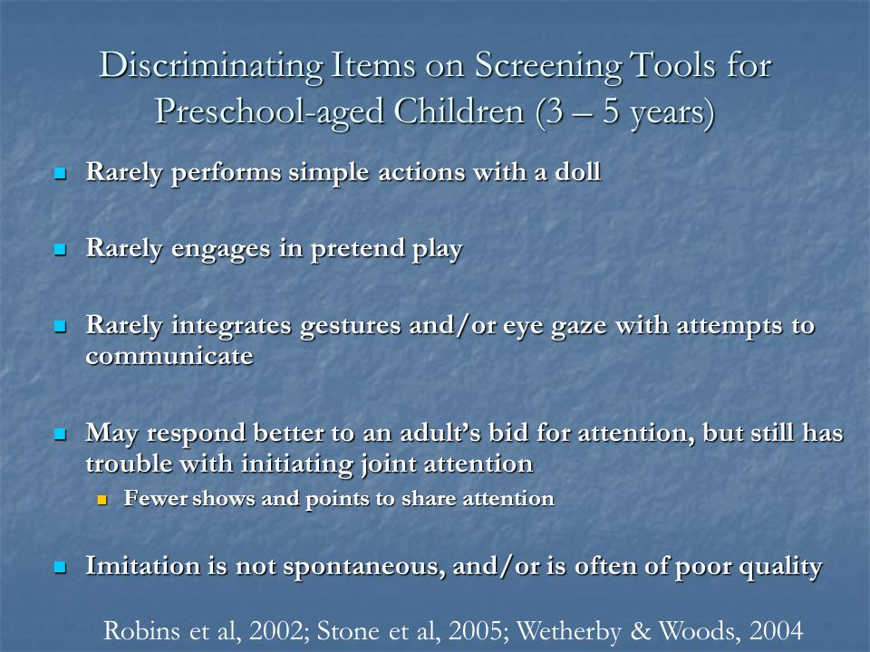 Characteristics of Autism at Young Ages Preschool Years: (3 – 5 years)