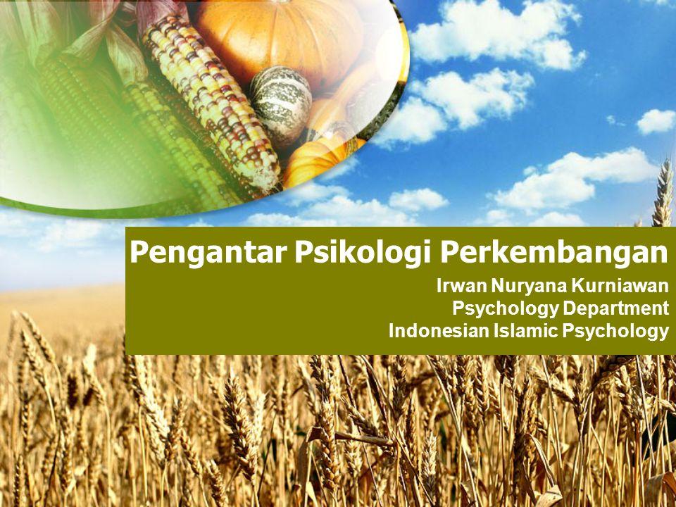 Pengantar Psikologi Perkembangan Irwan Nuryana Kurniawan Psychology Department Indonesian Islamic Psychology