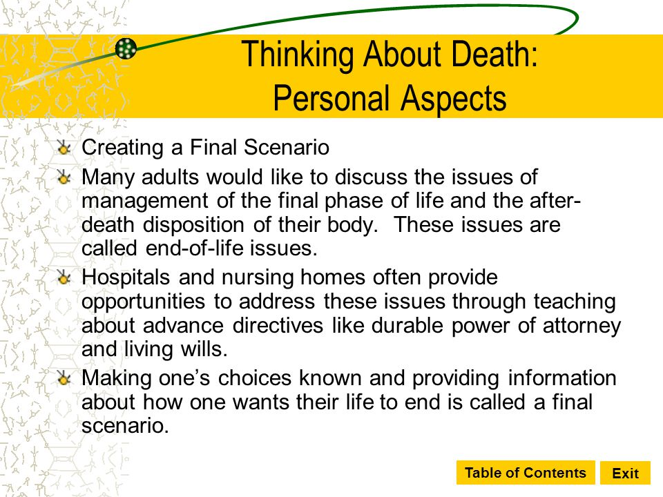 Table of Contents Exit Thinking About Death: Personal Aspects Creating a Final Scenario Many adults would like to discuss the issues of management of