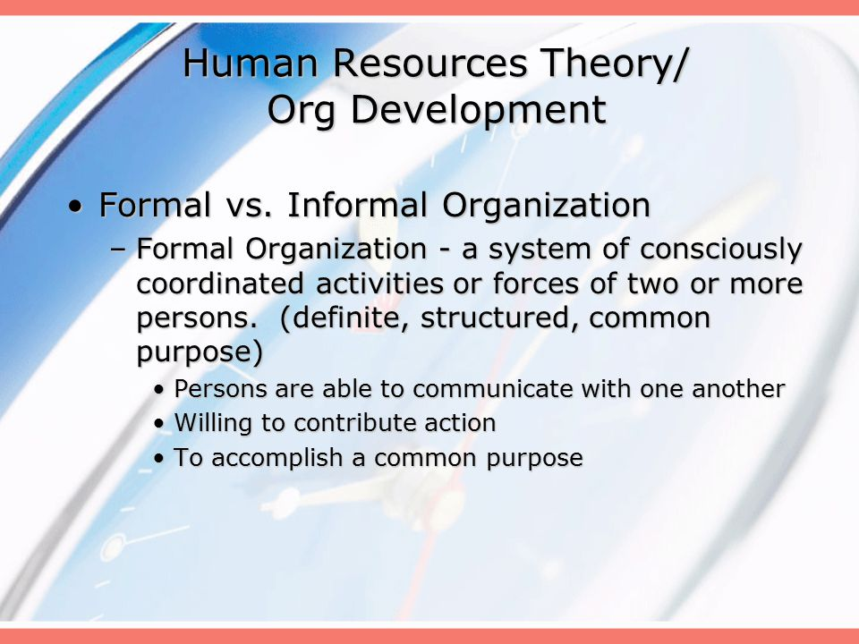 Human Resources Theory/ Org Development Formal vs.